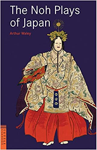 Arthur-Waley-The-Noh-Plays-of-Japan