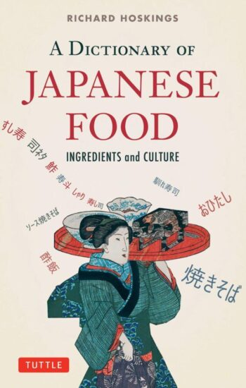 Dictionary of Japanese Food: Ingredients and Culture
