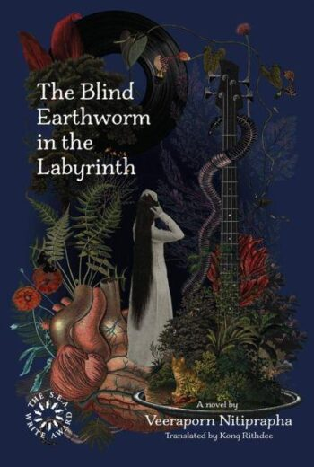 The-Blind-Earthworm-in-the-Labyrinth-Veeraporn-Nitiprapha