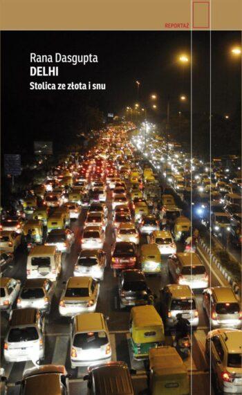 Delhi. Stolica ze złota i snu