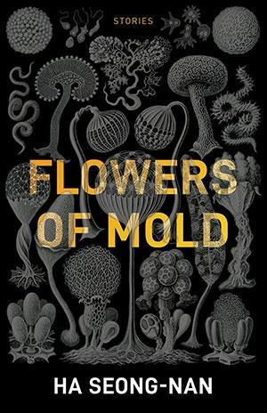 Flowers Of Mold & Other Stories