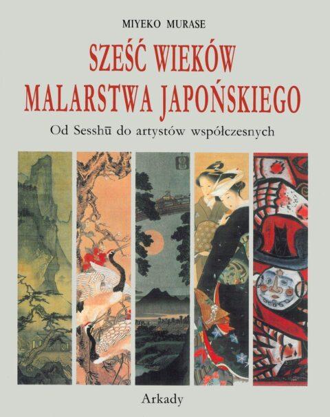 szesc-wiekow-malarstwa-japonskiego-od-sesshu-do-artystow-wspolczesnych