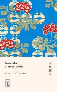 Gorączka złotych rybek - Kanoko Okamoto