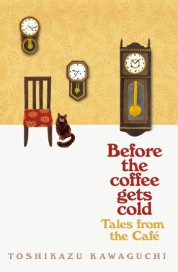 Before the Coffee Gets Cold. Tales from the Cafe