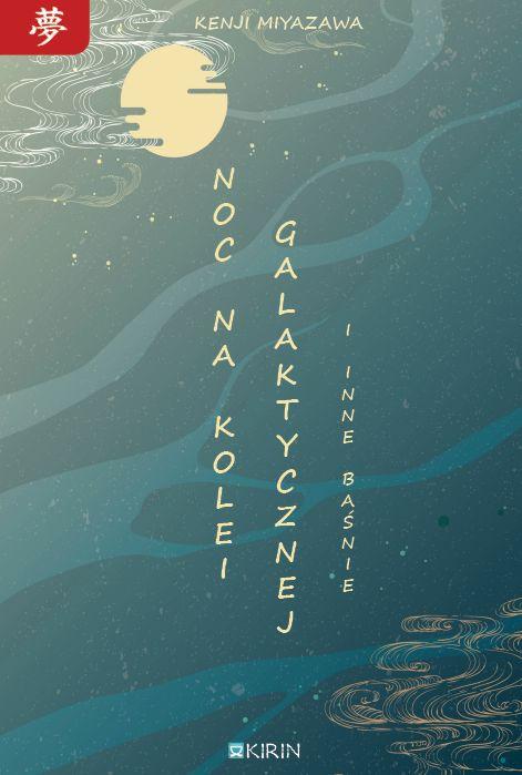 Kenji Miyazawa - Noc na kolei galaktycznej